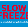 SLOW FREEZE